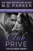 Book Cover Image. Title: Club Prive Book 5, Author: M. S. Parker