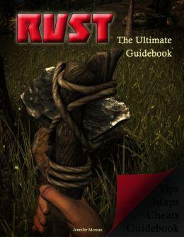 RUST The Ultimate Guidebook