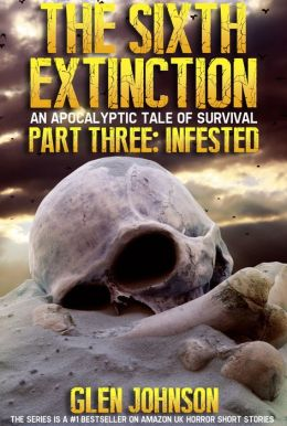 The Sixth Extinction: Infested - Part 3