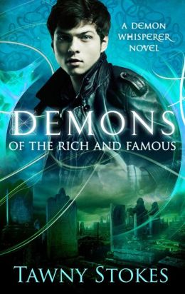 Demons of the Rich and Famous (Demon Whisperer)