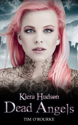 Dead Angels (Kiera Hudson SeriesTwo) Book 2