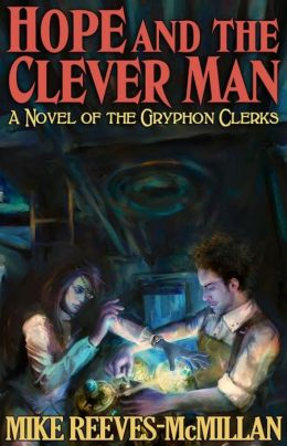 Hope and the Clever Man (The Gryphon Clerks, #2)