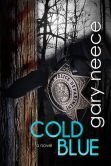 Book Cover Image. Title: Cold Blue (a Jonathan Thorpe novel #1), Author: Gary Neece