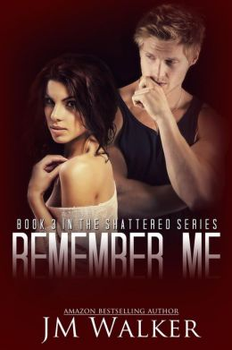 Remember Me (Shattered, #3)