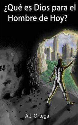 ¿Qué es Dios para el Hombre de Hoy?