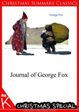 Journal of George Fox [Christmas Summary Classics]
