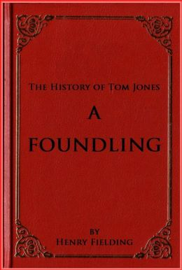 The History of Tom Jones ( A Foundling )