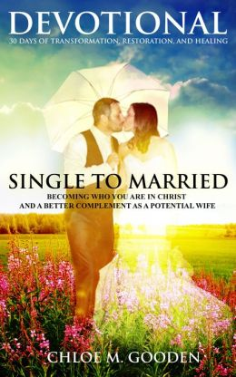 Single to Married: 30 Days of Transformation, Restoration, and Healing