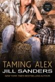 Book Cover Image. Title: Taming Alex, Author: Jill Sanders