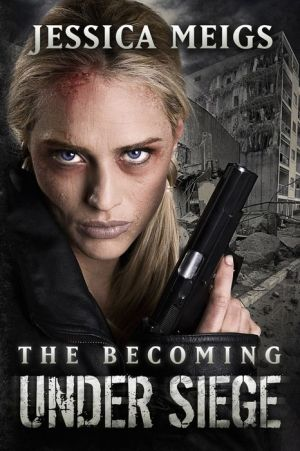 The Becoming: Under Siege (The Becoming Book 4)