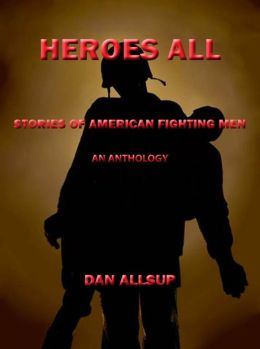 Heroes All: Stories of American Fighting Men