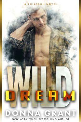 Wild Dream (Chiasson Book 2)