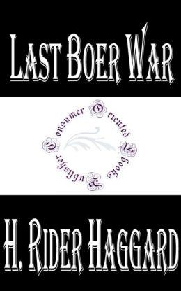 Last Boer War by H. Rider Haggard