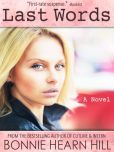 Book Cover Image. Title: LAST WORDS, Author: Bonnie Hearn Hill