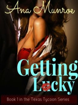 Getting Lucky (The Texas Tycoon Series, #1)
