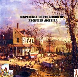 Historical Photo EBook of Frontier America