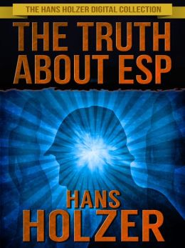 The Truth About ESP: What It Is, How It Works, and How You Develop It