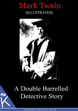 A Double Barrelled Detective Story[Illustrated]
