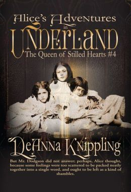 Alice's Adventures in Underland: The Queen of Stilled Hearts #4