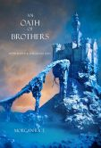 Book Cover Image. Title: An Oath of Brothers (Book #14 in the Sorcerer's Ring), Author: Morgan Rice