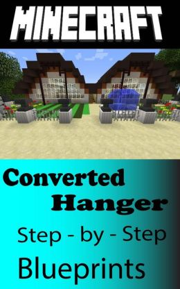 Minecraft Building Guide Converted Hanger Step By Step