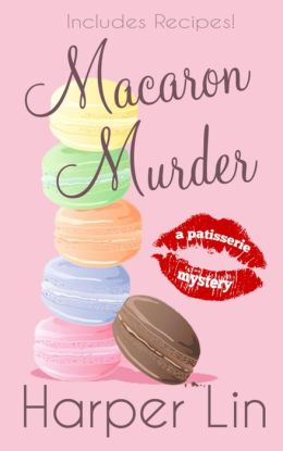 Macaron Murder (A Patisserie Mystery with Recipes, #1)