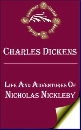 Life and Adventures of Nicholas Nickleby by Charles Dickens