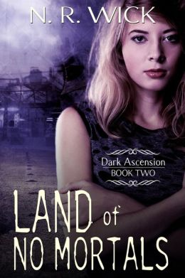 Land of No Mortals (Dark Ascension Series, #2)
