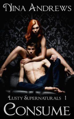 Consume (Lusty Supernaturals, #1)