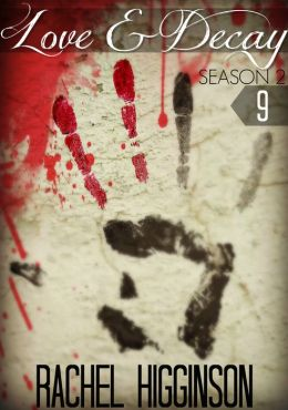 Love and Decay, Season Two, Episode Nine
