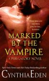 Book Cover Image. Title: Marked By The Vampire, Author: Cynthia Eden