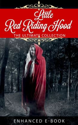 Little Red Riding Hood - The Ultimate Collection