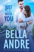 Book Cover Image. Title: Just To Be With You:  The Sullivans (Contemporary Romance), Author: Bella Andre