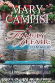 Book Cover Image. Title: A Family Affair:  Summer: Truth in Lies, Book Three, Author: Mary Campisi