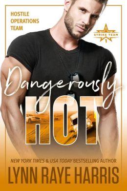 Dangerously Hot (A Hostile Operations Team Novel)(#4)
