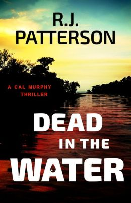 Dead in the Water (for fans of Nelson DeMille, Dean Koontz, and David Baldacci)