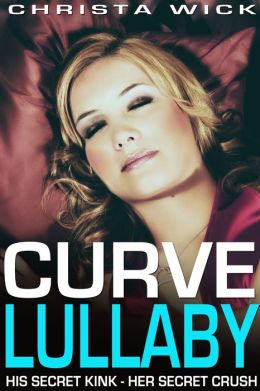 Curve Lullaby (A BBW Billionaire Wicked Short)