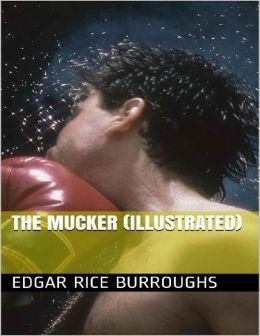 The Mucker (Illustrated)