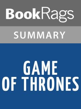 Game of Thrones by George R. R. Martin l Summary & Study Guide