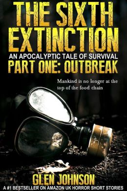 The Sixth Extinction: Part One - Outbreak