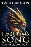Book Cover Image. Title: Requiem's Song (Dawn of Dragons, Book 1), Author: Daniel Arenson