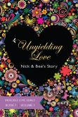 Book Cover Image. Title: Unyielding Love - Nick & Bee's Story Vol. 1, Author: DW Cee