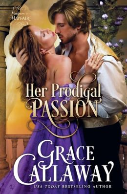 Her Prodigal Passion (Mayhem in Mayfair #4)