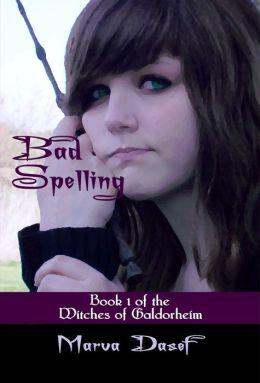 Witches of Galdorheim 1 - Bad Spelling - Marva Dasef
