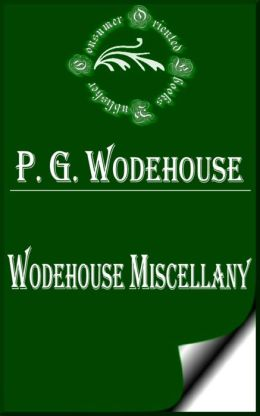 Wodehouse Miscellany by P. G. Wodehouse