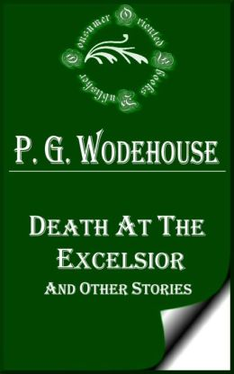 Death at the Excelsior and Other Stories by P. G. Wodehouse