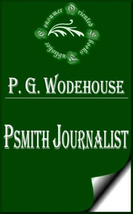 Psmith Journalist by P. G. Wodehouse