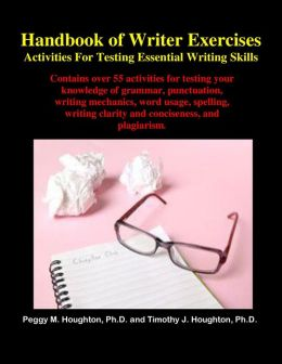 Handbook of Writer Exercises: Activities For Testing Essential Writing Skills