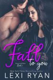 Book Cover Image. Title: Fall to You, Author: Lexi Ryan