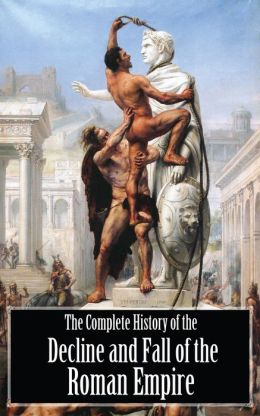 an analysis of edward gibbons decline and fall on the roman empire Analysis links documents activism edward gibbon: history of the decline and fall of the roman empire edward gibbon's the history of the decline.